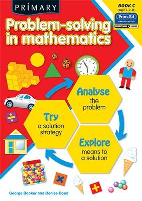 Primary Problem-Solving in Mathematics: Analyse, Try, Explore: Bk.C