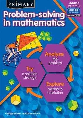 Primary Problem-solving in Mathematics: Analyse, Try, Explore: Bk.F