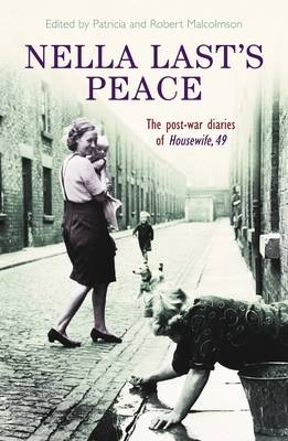 Nella Last's Peace: The Post-War Diaries Of Housewife 49