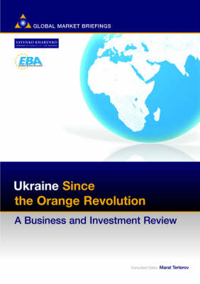 Ukraine Since the Orange Revolution: A Business and Investment Review