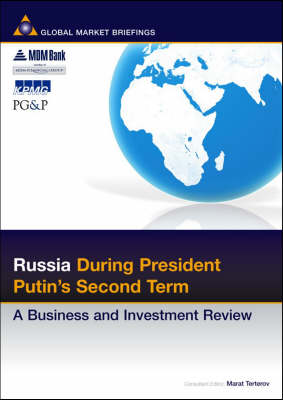 Russia During Putin's Second Term: A Business and Investment Review