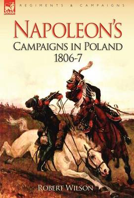 Napoleon's Campaigns in Poland 1806-7