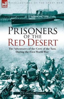 Prisoners of the Red Desert: The Adventures of the Crew of the Tara! During the First World War