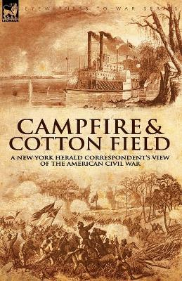 Camp-Fire and Cotton-Field: A New York Herald Correspondent's View of the American Civil War