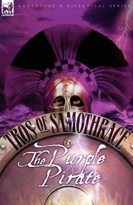 Tros of Samothrace 6: The Purple Pirate