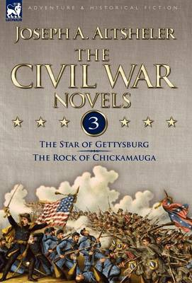 The Civil War Novels: 3-The Star of Gettysburg & the Rock of Chickamauga