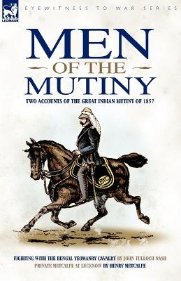 Men of the Mutiny: Two Accounts of the Great Indian Mutiny of 1857