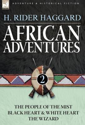 African Adventures: 2-The People of the Mist, Black Heart and White Heart & the Wizard