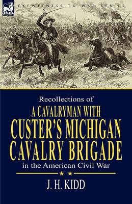 Recollections of a Cavalryman: With Custer's Michigan Cavalry Brigade in the American Civil War