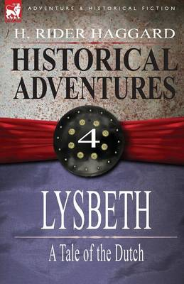 Historical Adventures: 4-Lysbeth: A Tale of the Dutch