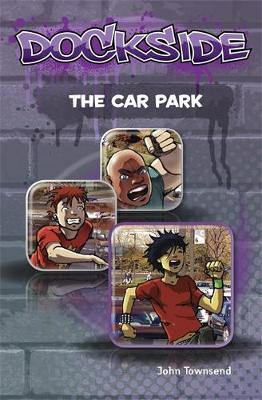 Dockside: The Car Park (Stage 1 Book 8)