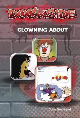 Dockside: Clowning About (Stage 3 Book 10)