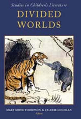 Divided Worlds: Studies in Children's Literature