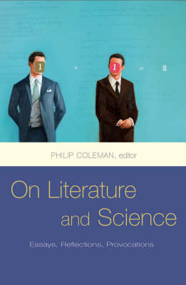 On Literature and Science: Essays, Reflections, Provocations
