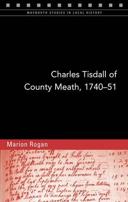 Charles Tisdall of County Meath, 1740-51: From Spendthrift Youth to Improving Landlord