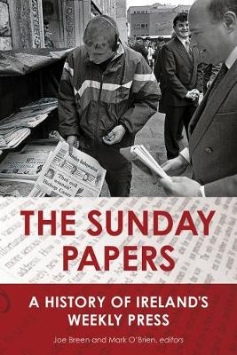 The Sunday Papers: A History of Ireland's Weekly Press