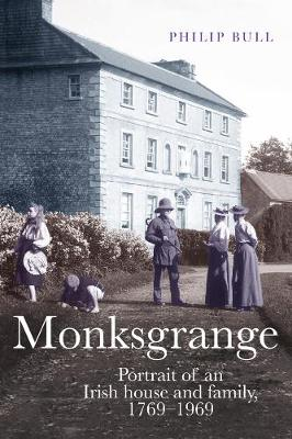 Monksgrange: Portrait of an Irish house and family, 1769-1969