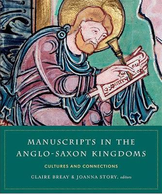 Manuscripts in the Anglo-Saxon kingdoms: Cultures and conncetions