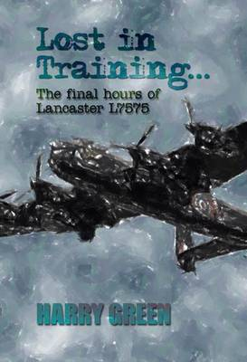 Lost in Training: The Final Hours of Lancaster L7575