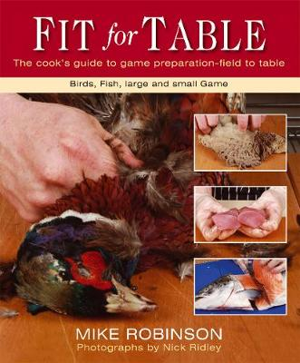 Fit for Table: The Cook's Guide to Game Preparation - Field to Table