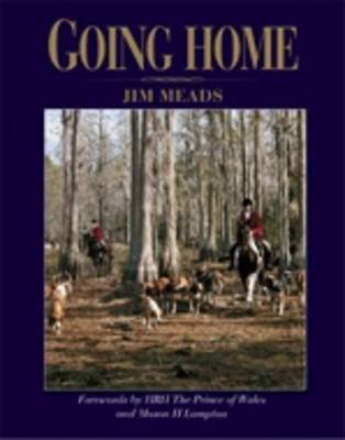 Going Home: Forewords by HRH the Prince of Wales and Mason H.Lampton