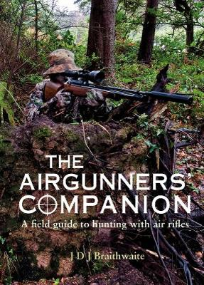 The Airgunner's Companion: A Field Guide to Hunting with Air Rifles