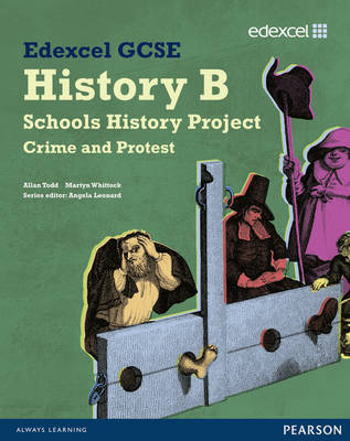 Edexcel GCSE History B: Schools History Project - Crime (1B) and Protest (3B) Student Book