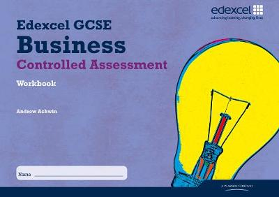 Edexcel GCSE Business Studies: Controlled Assessment Workbook