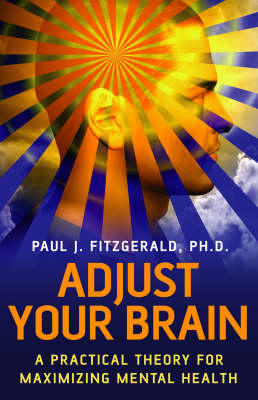 Adjust Your Brain: A Practical Theory for Maximizing Mental Health