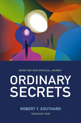 Ordinary Secrets: Notes for Your Spiritual Journey