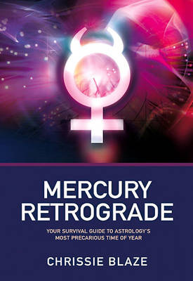 Mercury Retrograde: Your Survival Guide to Astrology's Most Precarious Time of Year