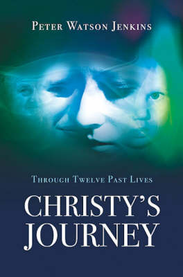 Christy's Journey: Through 12 Past Lives