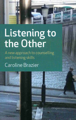 Listening to the Other: A Practical Approach to Listening Skills