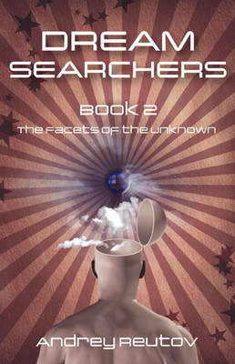 Dream Searchers: Bk. 2: Facets of the Unknown