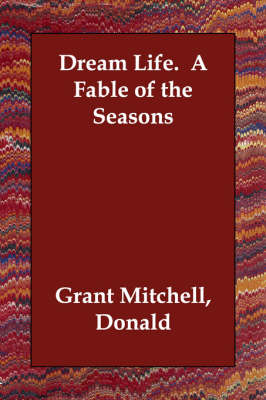 Dream Life. a Fable of the Seasons