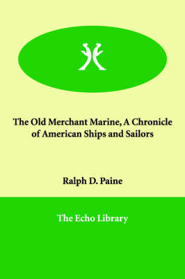 The Old Merchant Marine, A Chronicle of American Ships and Sailors