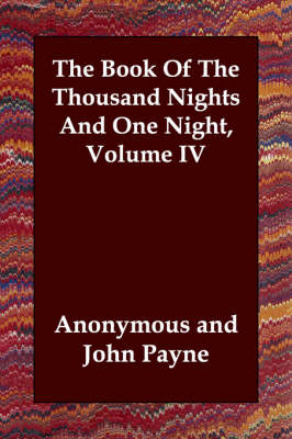 The Book of the Thousand Nights and One Night, Volume IV