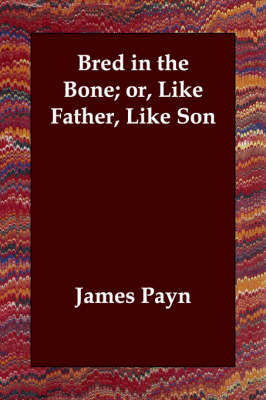 Bred in the Bone; or, Like Father, Like Son