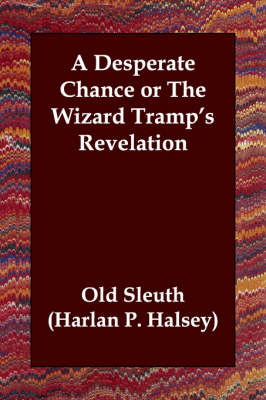 A Desperate Chance or the Wizard Tramp's Revelation