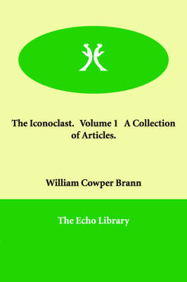 The Iconoclast. Volume 1 A Collection of Articles.