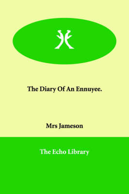 The Diary of an Ennuyee.