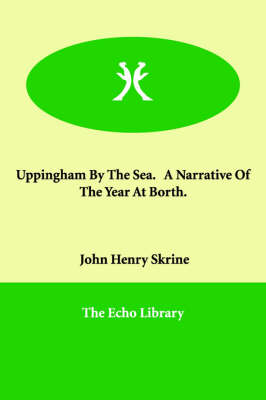 Uppingham by the Sea. a Narrative of the Year at Borth.