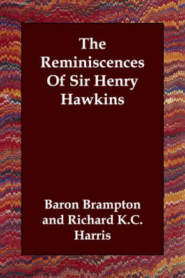 The Reminiscences of Sir Henry Hawkins