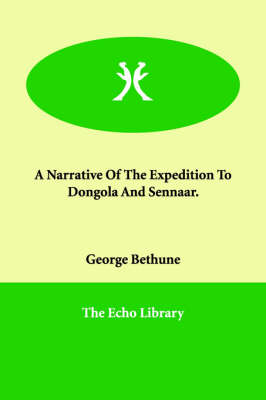 A Narrative of the Expedition to Dongola and Sennaar.