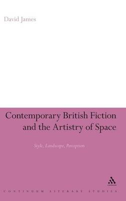 Contemporary British Fiction and the Artistry of Space: Style, Landscape, Perception