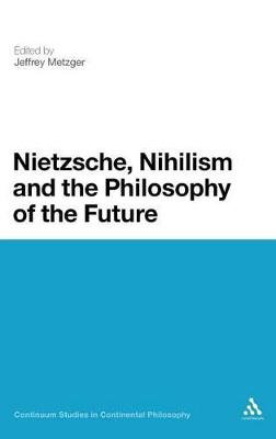 Nietzsche, Nihilism and the Philosophy of the Future