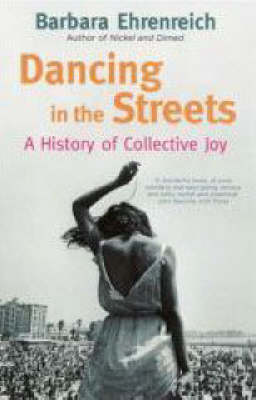 Dancing in the Streets: A History of Collective Joy