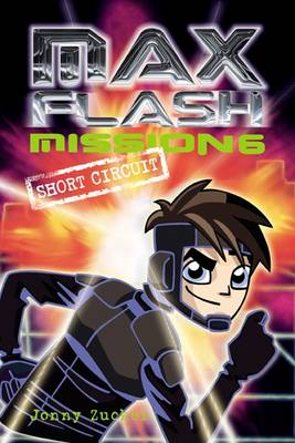 Max Flash: Short Circuit: Mission 6