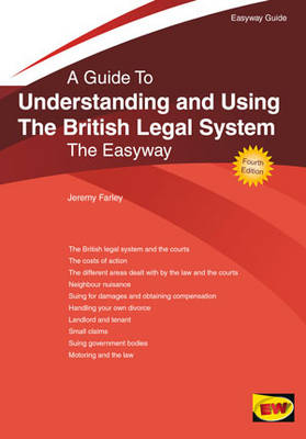 A Guide To Understanding And Using The British Legal System: The Easyway