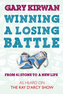 Winning a Losing Battle: From 41 Stone to a New Life